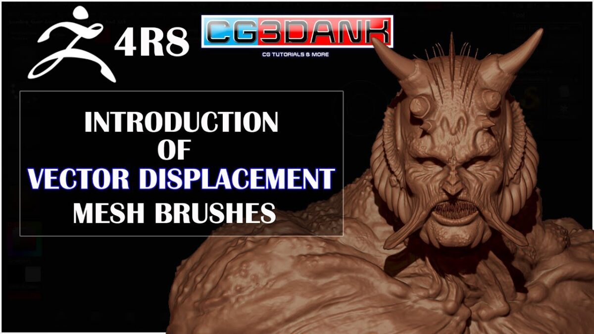 Zbrush 4R8 TUTORIAL_INTRODUCTION OF VECTOR DISPLACEMENT MESH BRUSHES